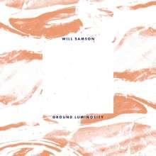 Will Samson: Ground Luminosity, LP