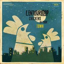 L'Entourloop: Chickens In Your Town, 2 LPs