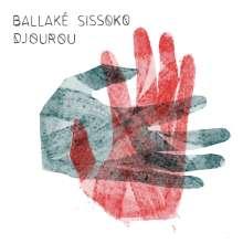 Ballaké Sissoko: Djourou, CD