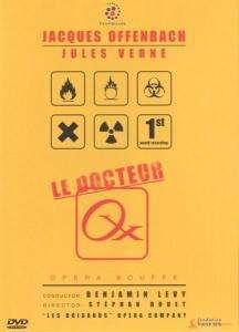 Jacques Offenbach (1819-1880): Le Docteur Ox, DVD
