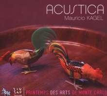 Mauricio Kagel (1931-2008): Acustica für experimentelle Klangerzeuger & Lautsprecher, CD