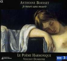 Anthoine Boesset (1586-1643): Je Meurs sans Mourir, CD