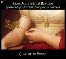 Pierre-Auguste-Louis Blondeau (1784-1865): Streichquartette in C,f,A nach Beethovens Klaviersonaten, CD