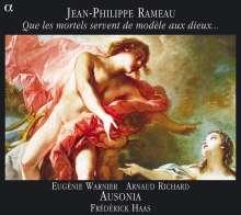 Jean Philippe Rameau (1683-1764): Que les mortels servent de modele aux dieux..., CD