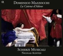 Domenico Mazzocchi (1592-1665): La Catena d'Adone (Favola boschereccia), 2 CDs