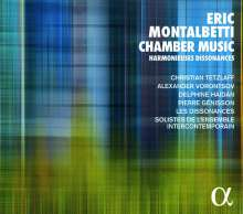 "Eric Montalbetti (geb. 1968): Kammermusik ""Harmonieuses Dissonances"", CD"