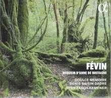 Antoine de Fevin (1470-1512): Requiem d'Anne de Bretagne, CD