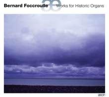 Bernard Foccroulle (geb. 1953): Werke für historische Orgeln, CD