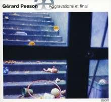 Gerard Pesson (geb. 1958): Aggravations et Final, CD
