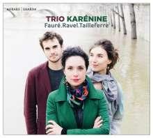 Trio Karenine - Faure / Ravel / Tailleferre, CD