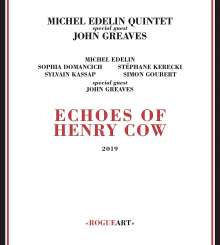 Michel Edelin: Echoes Of Henry Cow, CD