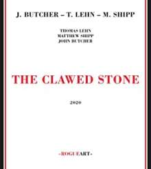 Matthew Shipp, John Butcher & Thomas Lehn: The Clawed Stone, CD