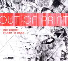 Eric Watson & Christof Lauer: Out Of Print, CD