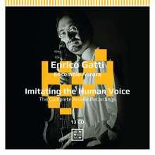Enrico Gatti - Imitating the Human Voice, 13 CDs