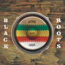 Black Roots: Nothing In The Larder, CD