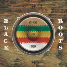 Black Roots: Nothing In The Larder, LP