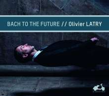 Olivier Latry - Bach to the Future (Cavaille-Coll-Orgel, Notre-Dame de Paris), CD