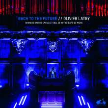 Olivier Latry - Bach to the Future (Cavaille-Coll-Orgel, Notre-Dame de Paris) (180g), 2 LPs
