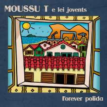 Moussu T E Lei Jovents: Forever Polida, CD