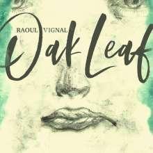 Raoul Vignal: Oak Leaf, CD