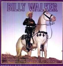 Billy Walker: Cross The Brazos At Waco, 6 CDs