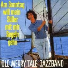Old Merrytale Jazzband: Am Sonntag will mein Süßer mit mir Segeln gehn, CD