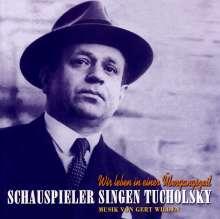 Gert Wilden: Schauspieler singen Tucholsky - Musik von Gert Wilden, CD