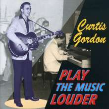 Curtis Gordon: Play The Music Louder, CD