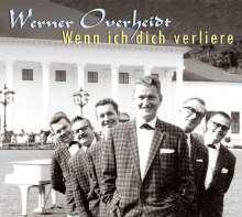 Werner Overheidt: Wenn ich dich verliere, CD