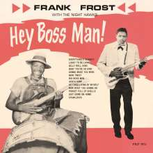 Frank Frost: Hey Boss Man! (180g), LP