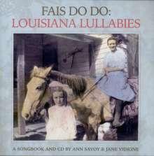 Ann Savoy: Fais Do Do-Louisiana Lullabies (Deluxe Edition), CD