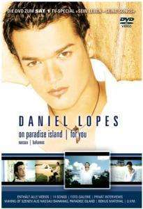 Daniel Lopes: On Paradise Island / For You, DVD