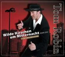 Tom Robin: Wilde Kirschen um Mitternacht, Maxi-CD