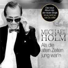 Michael Holm: Als die alten Zeiten jung war'n, CD