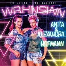 Anita & Alexandra Hofmann: Wahnsinn - 30 Jahre Leidenschaft, CD