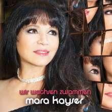 Mara Kayser: Wir wachsen zusammen, CD