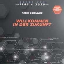 Peter Schilling: Willkommen in der Zukunft (180g) (Limited Numbered Edition), LP