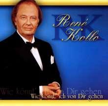 Rene Kollo: Wie Könnt' Ich Von Dir, CD
