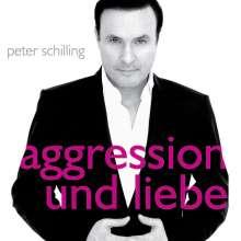 Peter Schilling: Aggression Und Liebe, CD