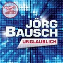 Jörg Bausch: Unglaublich, CD