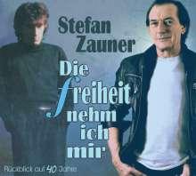 Stefan Zauner: Die Freiheit nehm ich mir: Rückblick auf 40 Jahre, CD