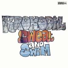 Krokodil: Sweat And Swim, 2 LPs