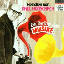 Siegfried Mai: Paul Woitschach: Der Berliner liebt Musike, CD
