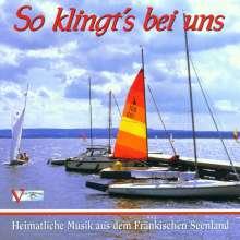 So klingt's bei uns - Heimatliche Musik aus d. Fränkischen.., CD