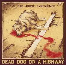 The Dad Horse Experience: Dead Dog On A Highway, CD