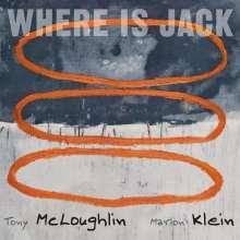 Tony McLoughlin & Marlon Klein: Where Is Jack, CD