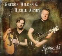 Gregor Hilden & Richie Arndt: Moments Unplugged, CD