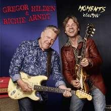 Gregor Hilden & Richie Arndt: Moments 'Electric', CD