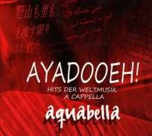 Aquabella: AYADOOEH! - Hits der Weltmusik A Cappella, CD
