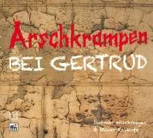 Dietmar Wischmeyer & Oliver Kalkofe: Arschkrampen - Bei Gertrud, 2 CDs